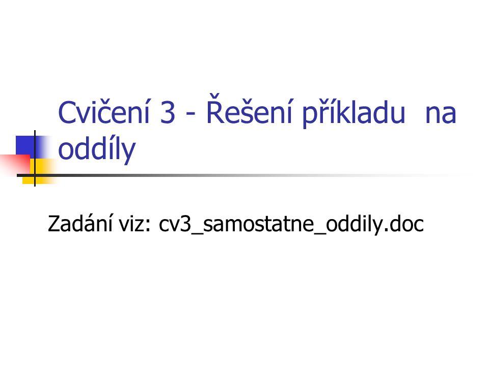 Cvičení 3 - Řešení příkladu na oddíly Zadání viz: cv3_samostatne_oddily.doc