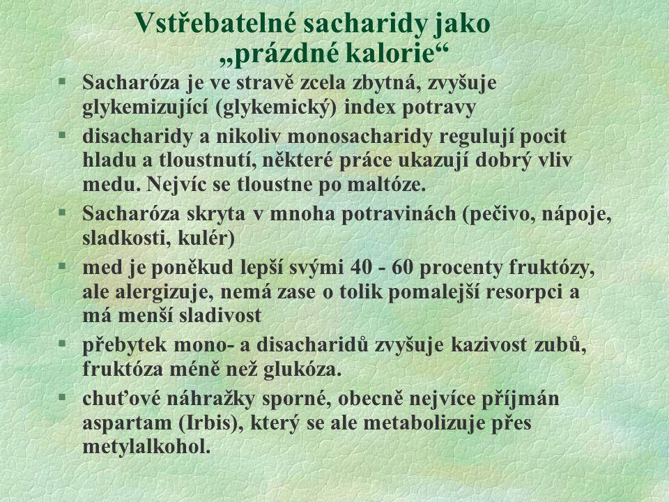 """Vstřebatelné sacharidy jako """"prázdné kalorie"""" §Sacharóza je ve stravě zcela zbytná, zvyšuje glykemizující (glykemický) index potravy §disacharidy a ni"""