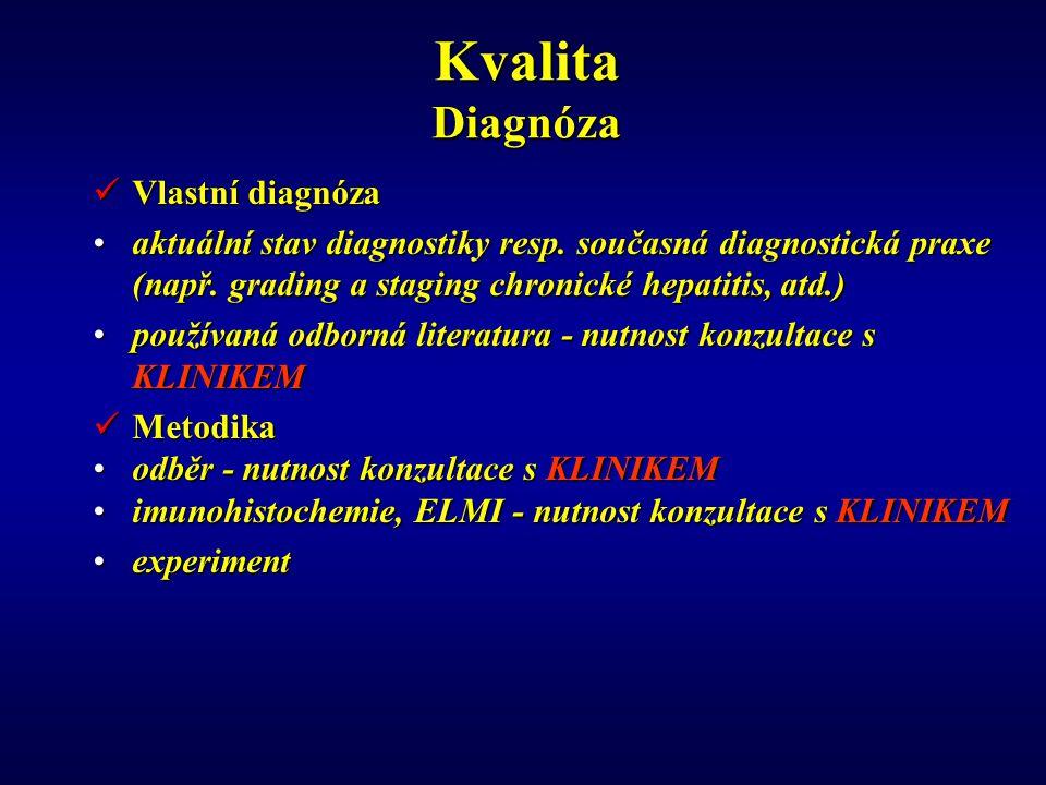 Kvalita Diagnóza Vlastní diagnóza Vlastní diagnóza aktuální stav diagnostiky resp.