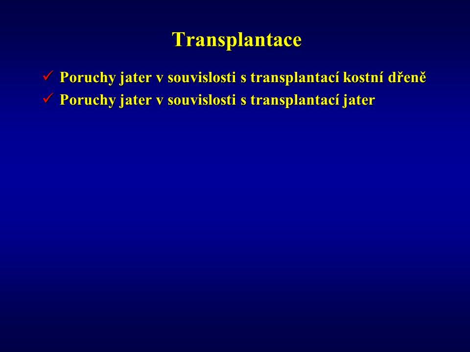 Transplantace Poruchy jater v souvislosti s transplantací kostní dřeně Poruchy jater v souvislosti s transplantací kostní dřeně Poruchy jater v souvislosti s transplantací jater Poruchy jater v souvislosti s transplantací jater