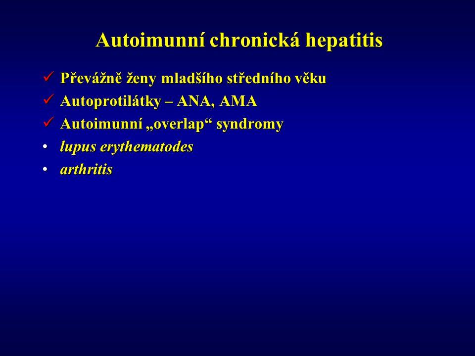 """Autoimunní chronická hepatitis Převážně ženy mladšího středního věku Převážně ženy mladšího středního věku Autoprotilátky – ANA, AMA Autoprotilátky – ANA, AMA Autoimunní """"overlap syndromy Autoimunní """"overlap syndromy lupus erythematodeslupus erythematodes arthritisarthritis"""