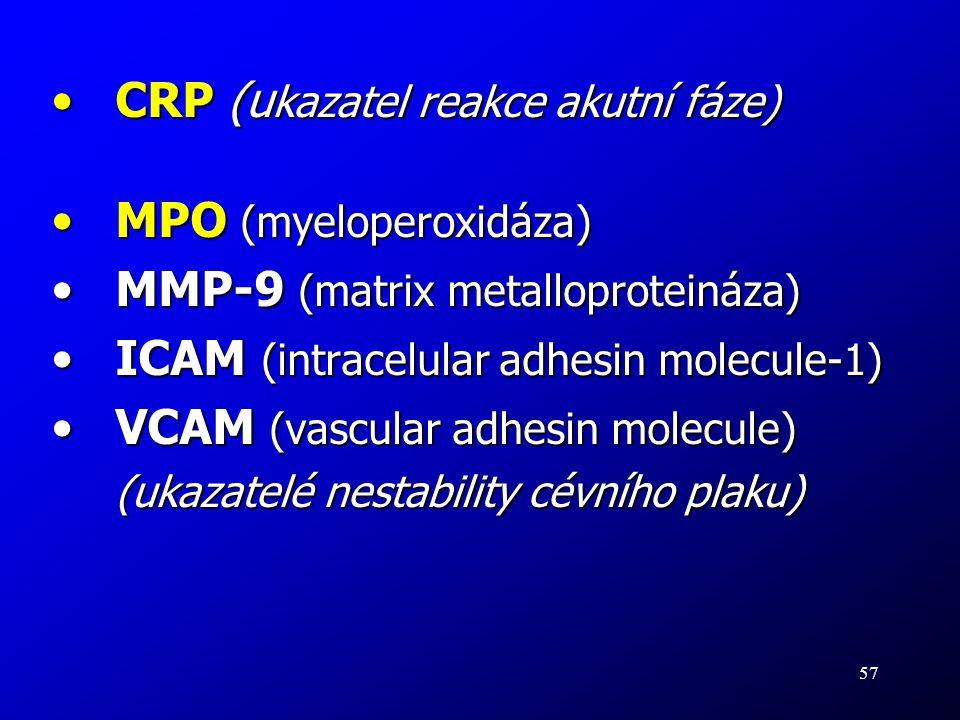 57 CRP (u kazatel reakce akutní fáze)CRP (u kazatel reakce akutní fáze) MPO (myeloperoxidáza)MPO (myeloperoxidáza) MMP-9 (matrix metalloproteináza)MMP