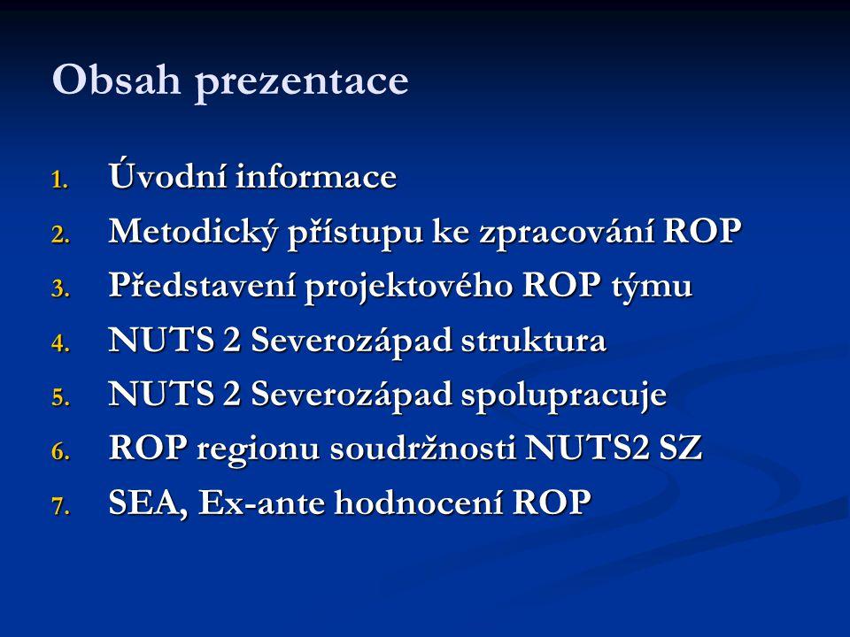Obsah prezentace 1. Úvodní informace 2. Metodický přístupu ke zpracování ROP 3.
