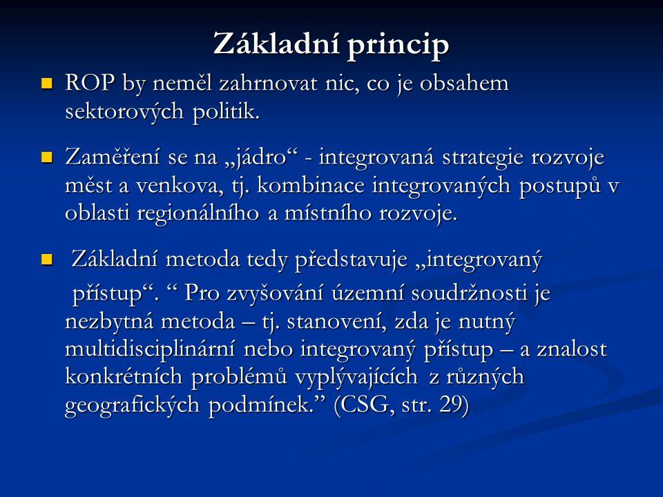 Základní princip ROP by neměl zahrnovat nic, co je obsahem sektorových politik.