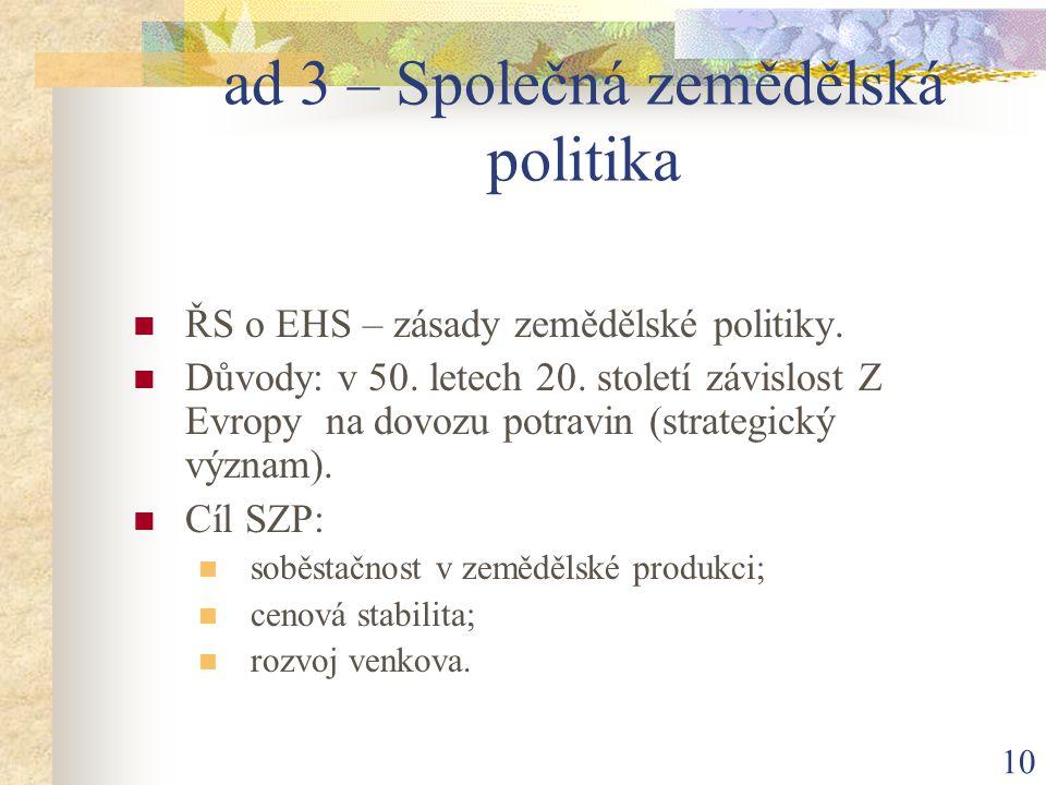 10 ad 3 – Společná zemědělská politika ŘS o EHS – zásady zemědělské politiky.