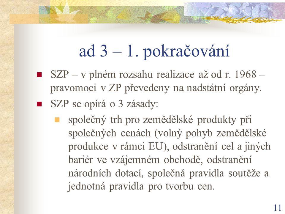 11 ad 3 – 1. pokračování SZP – v plném rozsahu realizace až od r.
