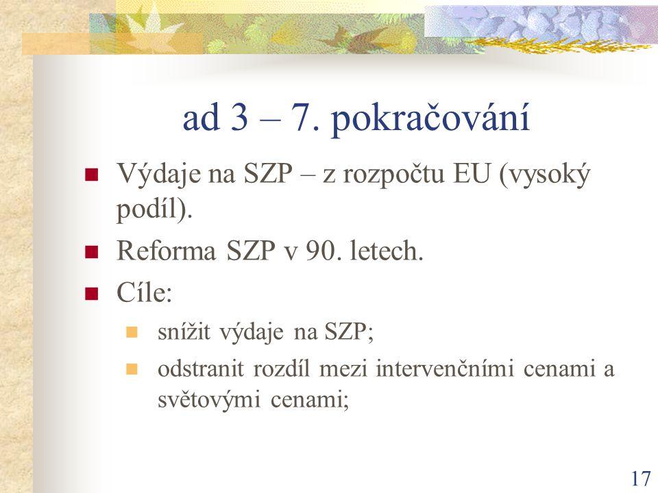 17 ad 3 – 7. pokračování Výdaje na SZP – z rozpočtu EU (vysoký podíl).