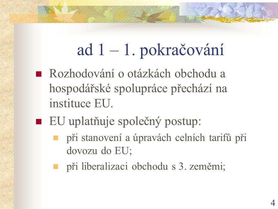 5 ad 1 – 2.pokračování při uzavírání smluv o obchodu a hospodářské spolupráci s 3.