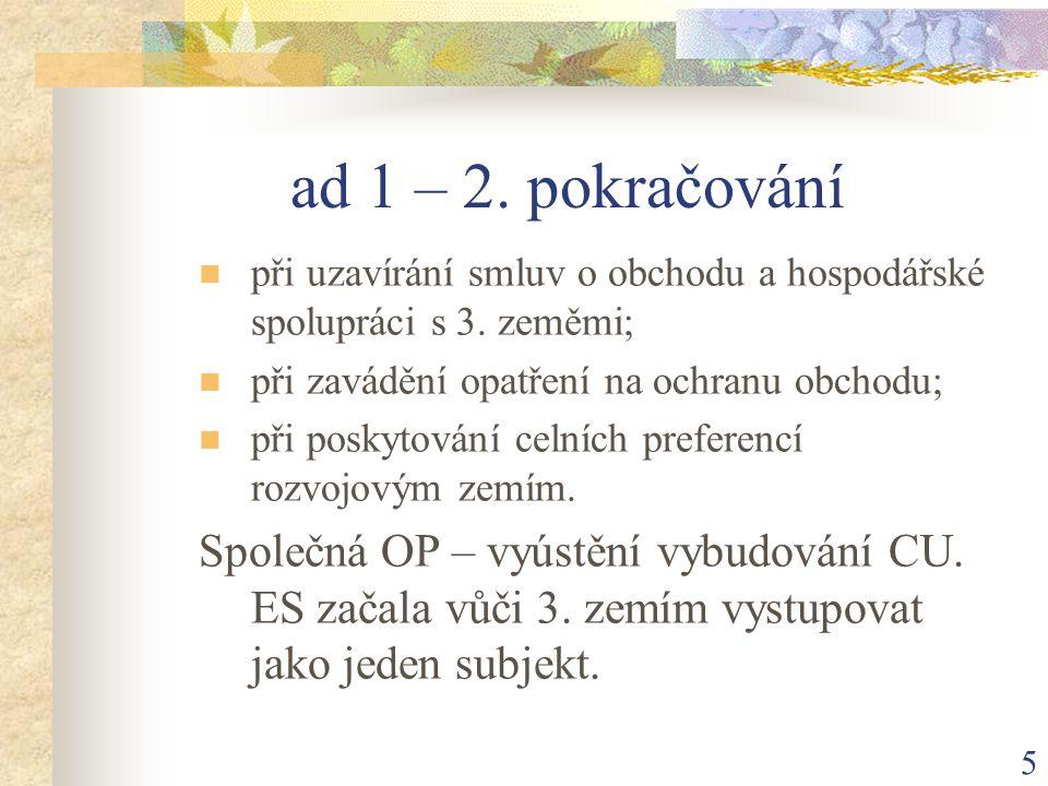 5 ad 1 – 2. pokračování při uzavírání smluv o obchodu a hospodářské spolupráci s 3.