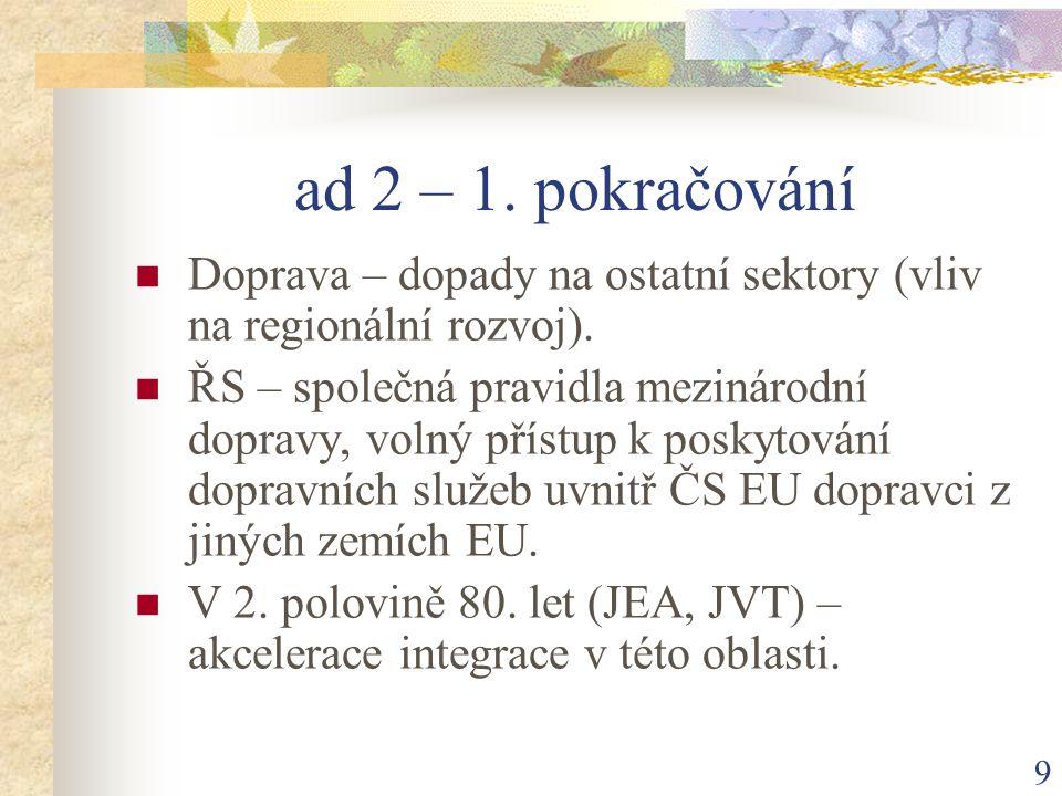 9 ad 2 – 1. pokračování Doprava – dopady na ostatní sektory (vliv na regionální rozvoj).