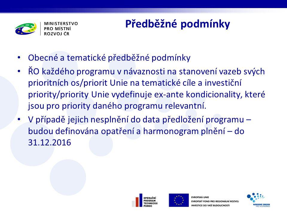 Předběžné podmínky Obecné a tematické předběžné podmínky ŘO každého programu v návaznosti na stanovení vazeb svých prioritních os/priorit Unie na tematické cíle a investiční priority/priority Unie vydefinuje ex-ante kondicionality, které jsou pro priority daného programu relevantní.
