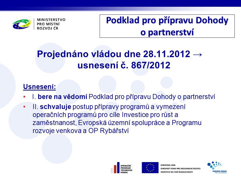 Projednáno vládou dne 28.11.2012 → usnesení č.867/2012 Usnesení: I.
