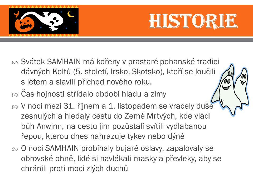  Svátek SAMHAIN má kořeny v prastaré pohanské tradici dávných Keltů (5.