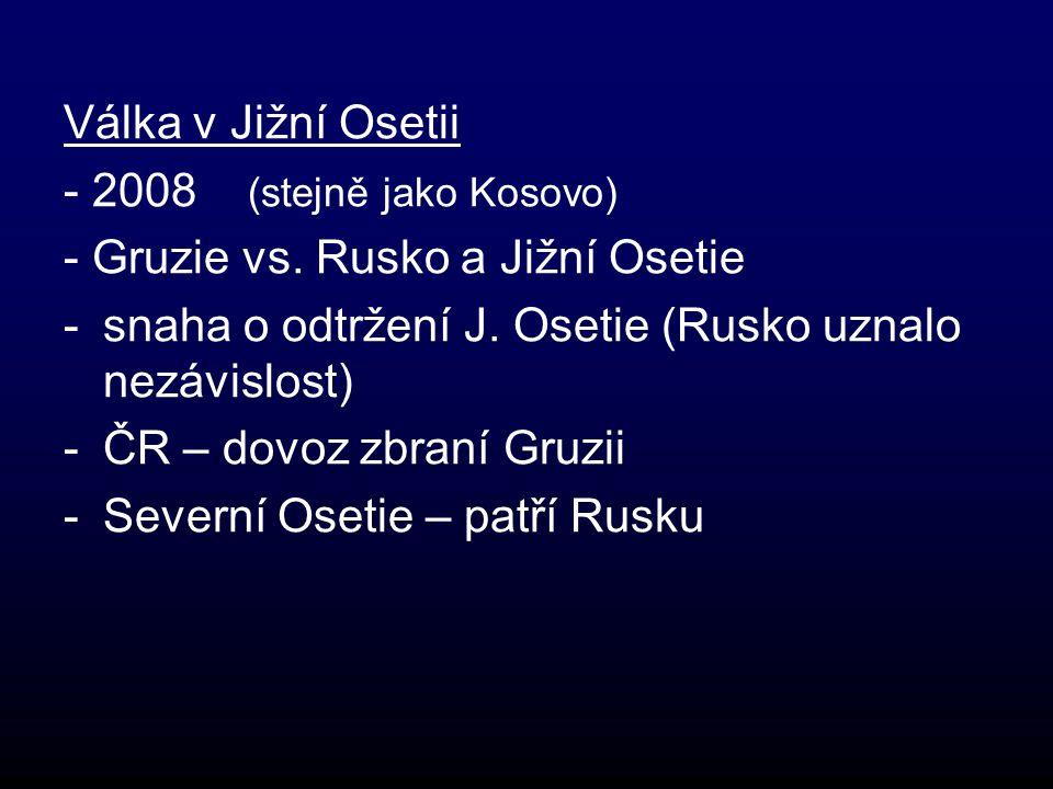 Válka v Jižní Osetii - 2008 (stejně jako Kosovo) - Gruzie vs.