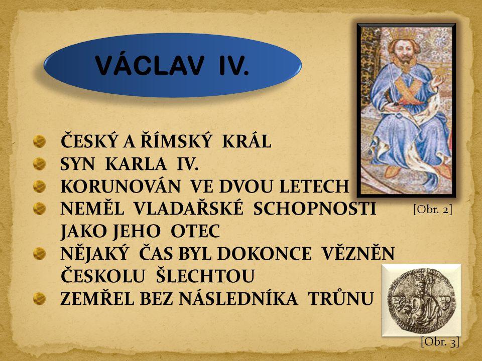 VÁCLAV IV. ČESKÝ A ŘÍMSKÝ KRÁL SYN KARLA IV.