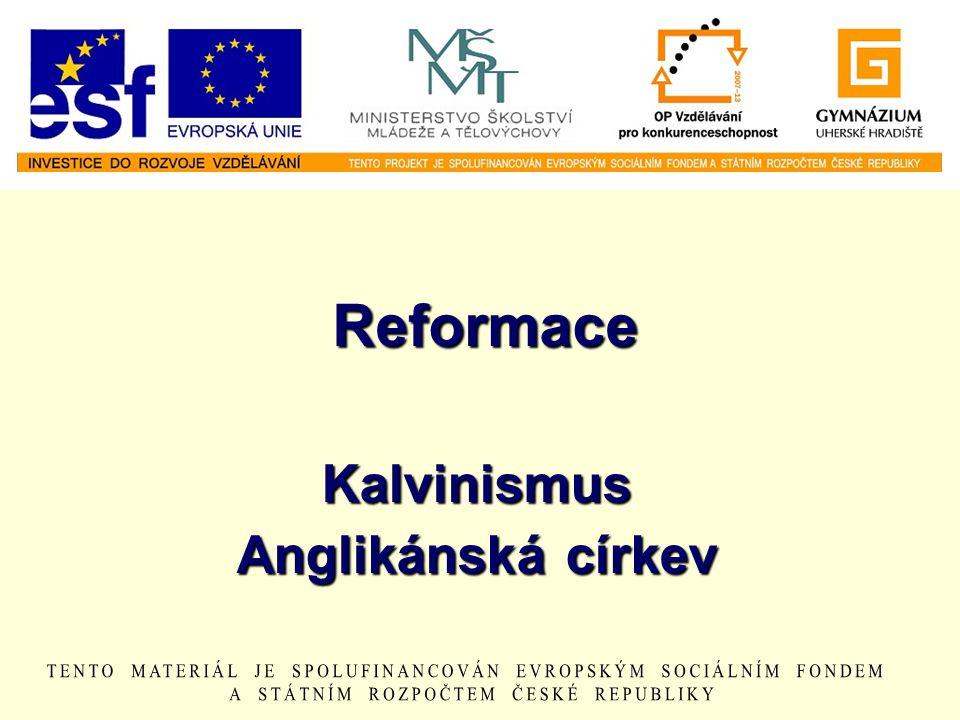 Kalvínismus 1.Reformace se šíří i do dalších oblastí.