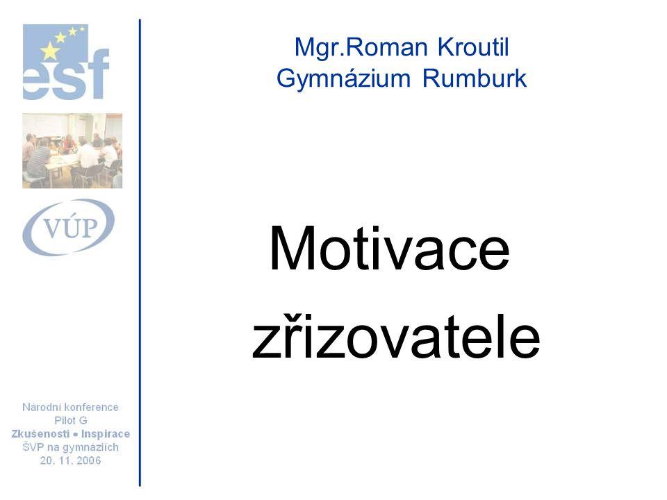 Mgr.Roman Kroutil Gymnázium Rumburk Motivace zřizovatele