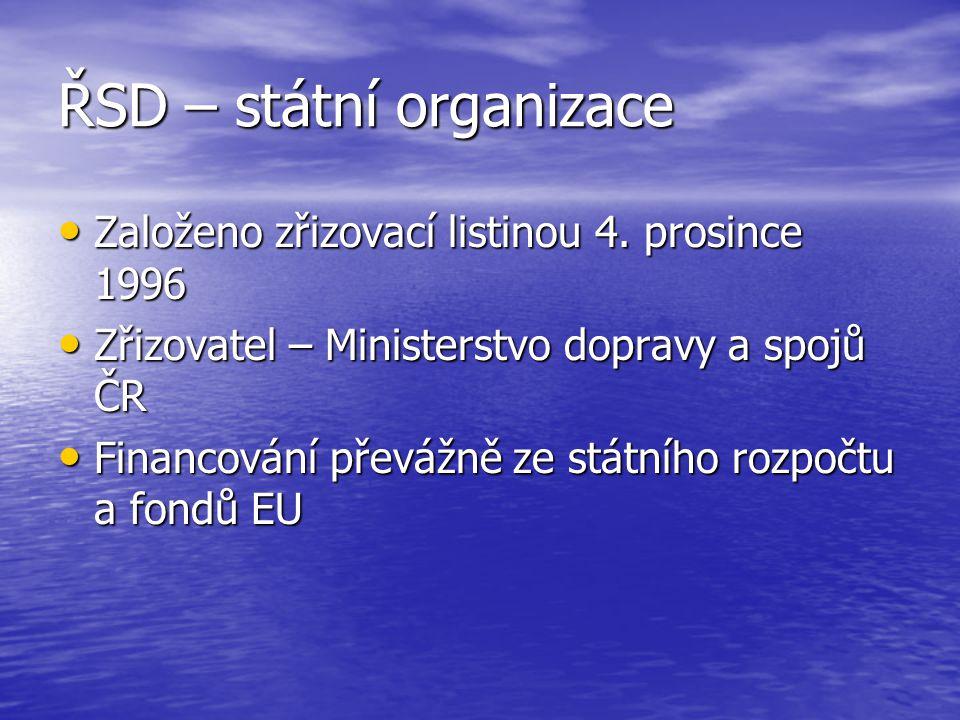 ŘSD – státní organizace Založeno zřizovací listinou 4.