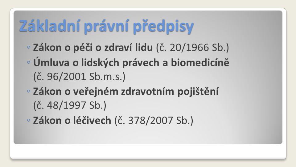 Základní právní předpisy ◦ Zákon o péči o zdraví lidu (č.