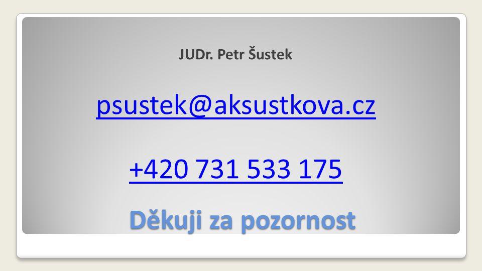 Děkuji za pozornost JUDr. Petr Šustek psustek@aksustkova.cz +420 731 533 175