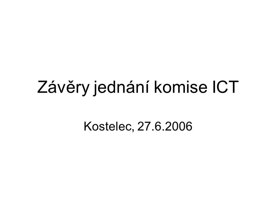Závěry jednání komise ICT Kostelec, 27.6.2006