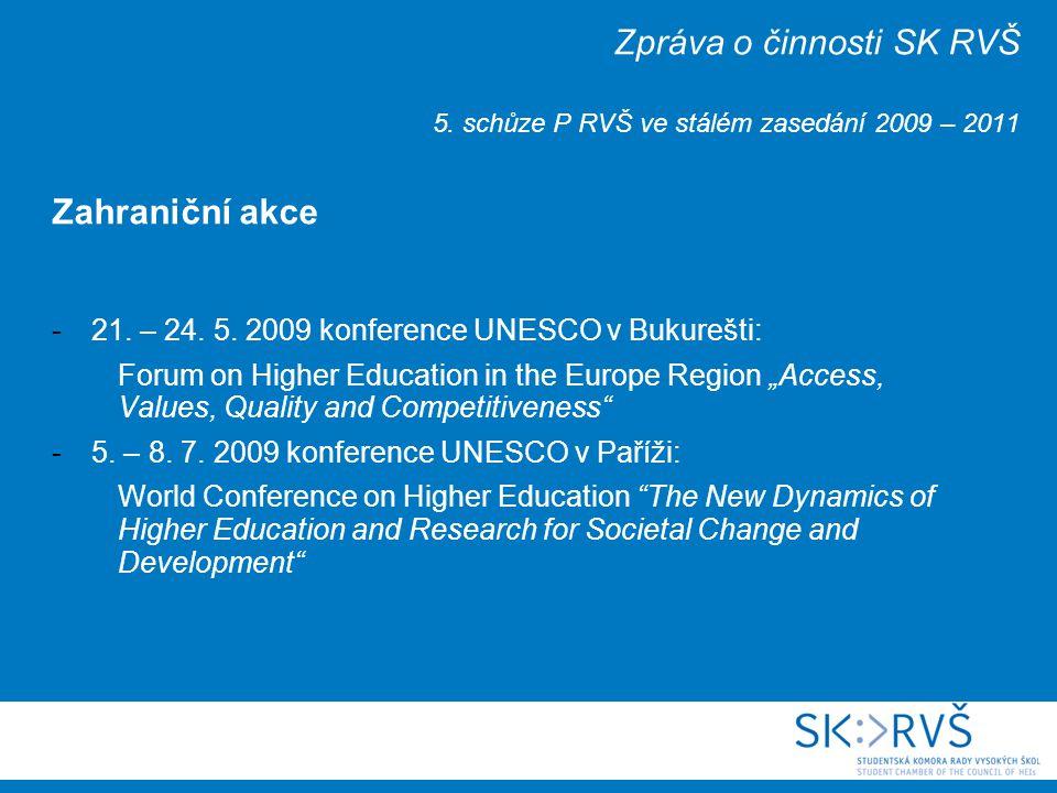 Zpráva o činnosti SK RVŠ 5. schůze P RVŠ ve stálém zasedání 2009 – 2011 Zahraniční akce -21.