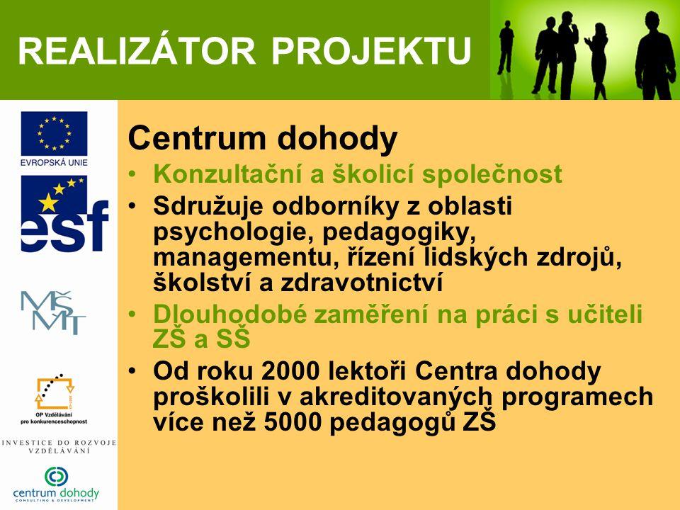REALIZÁTOR PROJEKTU Centrum dohody Konzultační a školicí společnost Sdružuje odborníky z oblasti psychologie, pedagogiky, managementu, řízení lidských