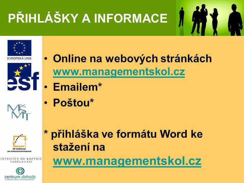 PŘIHLÁŠKY A INFORMACE Online na webových stránkách www.managementskol.cz www.managementskol.cz Emailem* Poštou* * přihláška ve formátu Word ke stažení