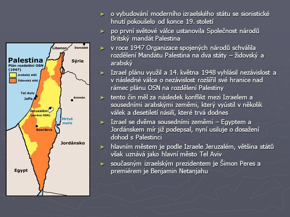 ► o vybudování moderního izraelského státu se sionistické hnutí pokoušelo od konce 19. století ► po první světové válce ustanovila Společnost národů B