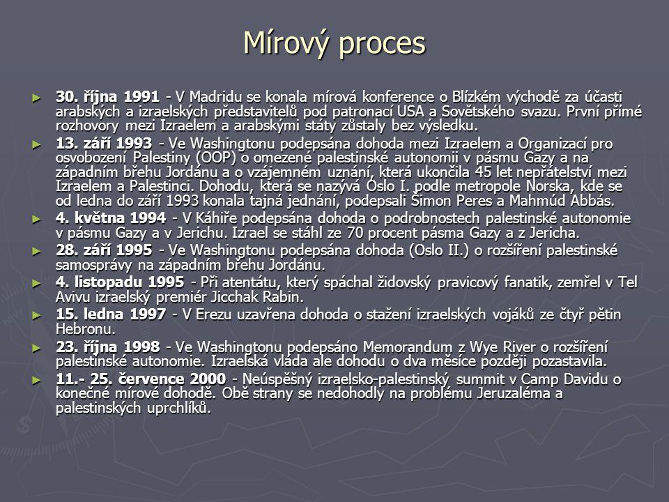 Mírový proces ► 30. října 1991 - V Madridu se konala mírová konference o Blízkém východě za účasti arabských a izraelských představitelů pod patronací