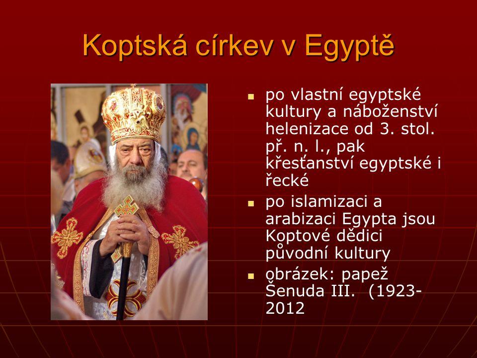 Starobylé východní církve vznik obou větví v 5. stol. v christologických sporech nestoriánská větev, kdysi mohutný útvar, dnes asi 100 000 lidí, převá