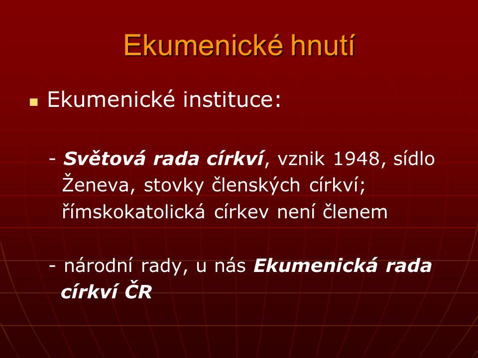 Ekumenické hnutí Prostředky ekumenického hnutí: - společná biblická práce (např. v Česku ekumenický překlad Bible) - společná modlitba (týdny modliteb