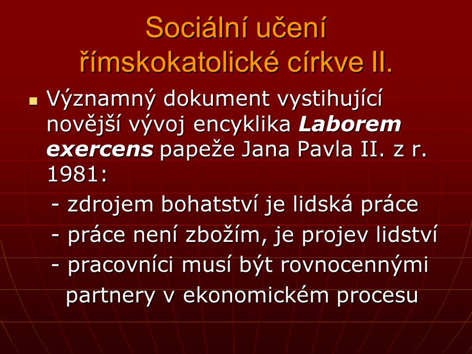 Sociální učení římskokatolické církve I. Papežské dokumenty od konce 19. století reagují na dramatickou situaci dělníků a dalších sociálních vrstev a