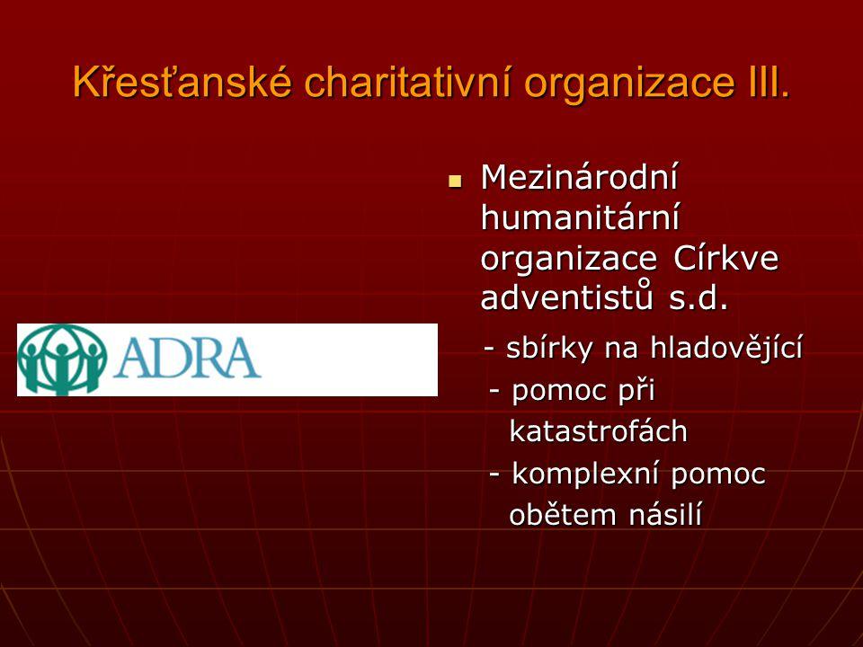 """Křesťanské charitativní organizace II. Vlastní charakteristika: Vlastní charakteristika: """"Pomáháme všem těm, kteří se v důsledku věku, zdravotního pos"""