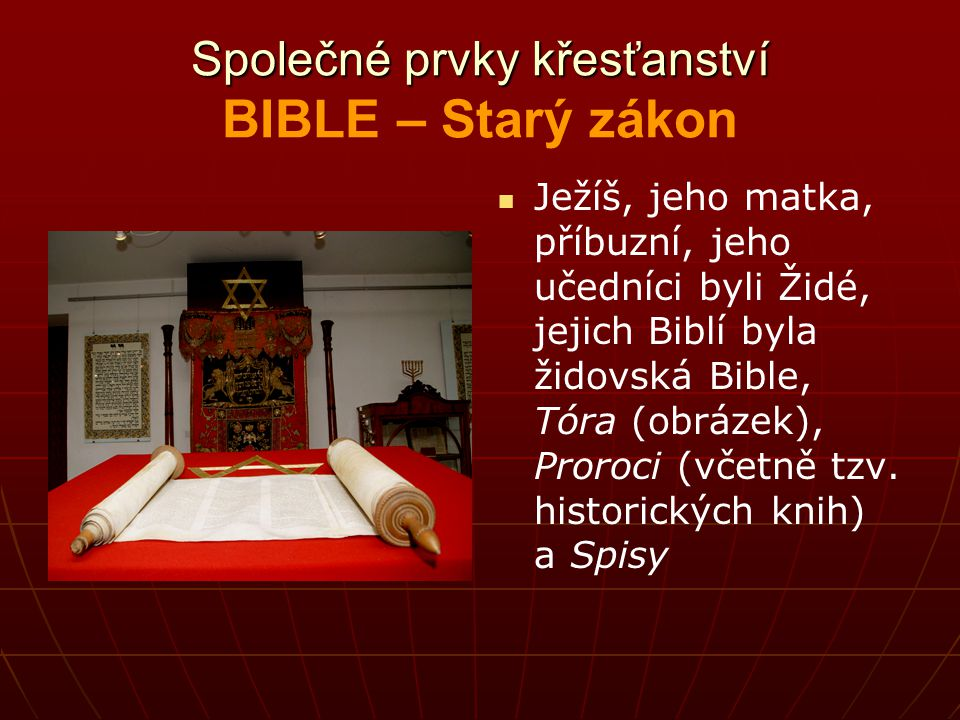 Společné prvky křesťanství Společné prvky křesťanství JEŽÍŠ KRISTUS Centrální místo Ježíše Krista, tím křesťanství stojí a padá Ježíš z Nazaretu je Kr