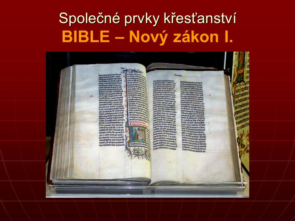 Společné prvky křesťanství Společné prvky křesťanství BIBLE – Starý zákon Ježíš, jeho matka, příbuzní, jeho učedníci byli Židé, jejich Biblí byla žido