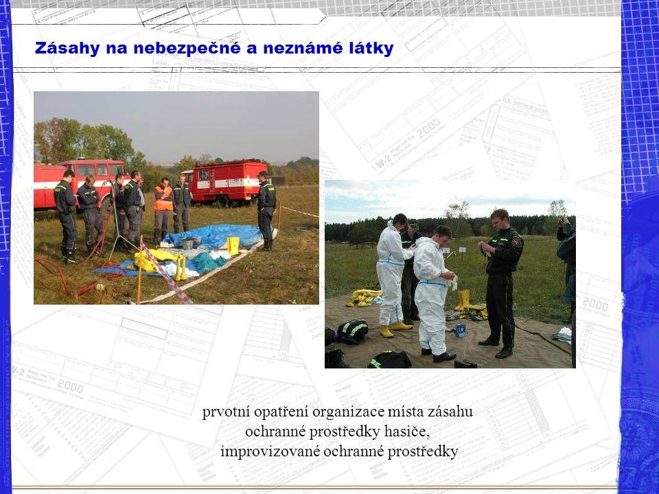 Zásahy na nebezpečné a neznámé látky prvotní opatření organizace místa zásahu ochranné prostředky hasiče, improvizované ochranné prostředky