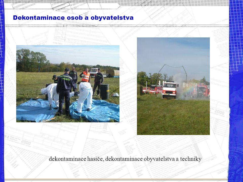 Dekontaminace osob a obyvatelstva dekontaminace hasiče, dekontaminace obyvatelstva a techniky