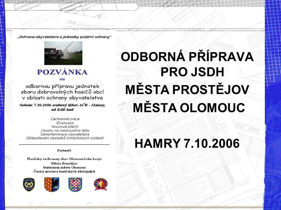 ODBORNÁ PŘÍPRAVA PRO JSDH MĚSTA PROSTĚJOV MĚSTA OLOMOUC HAMRY 7.10.2006