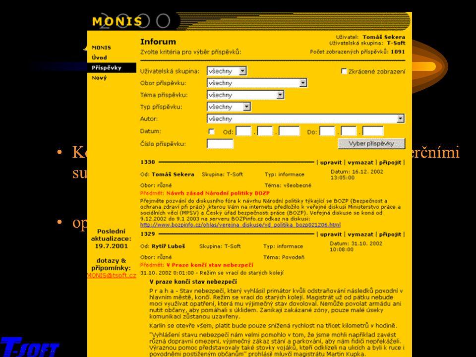 Inforum Komunikace orgánů veřejné správy s komerčními subjekty, zejména v KS operativní zadávání a sdílení informací x MONIS 2003 – přehled služeb