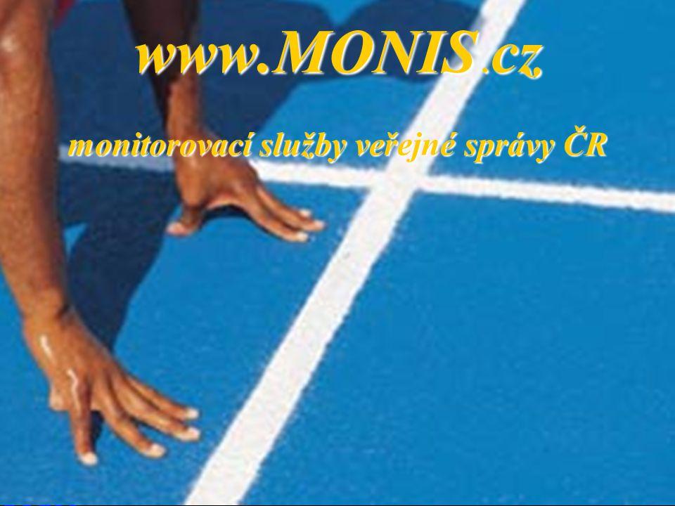 www.MONIS. cz monitorovací služby veřejné správy ČR