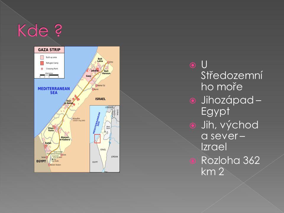  U Středozemní ho moře  Jihozápad – Egypt  Jih, východ a sever – Izrael  Rozloha 362 km 2