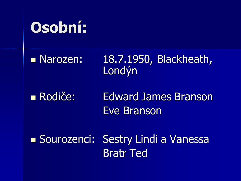 Osobní: Narozen: 18.7.1950, Blackheath, Londýn Narozen: 18.7.1950, Blackheath, Londýn Rodiče: Edward James Branson Rodiče: Edward James Branson Eve Br