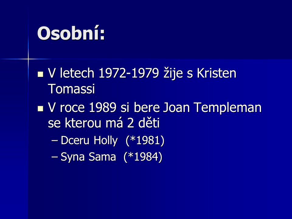 Osobní: V letech 1972-1979 žije s Kristen Tomassi V letech 1972-1979 žije s Kristen Tomassi V roce 1989 si bere Joan Templeman se kterou má 2 děti V r