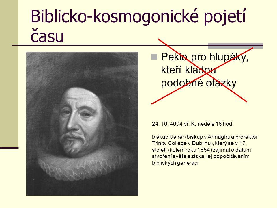 Biblicko-kosmogonické pojetí času Co dělal Bůh před stvořením světa.
