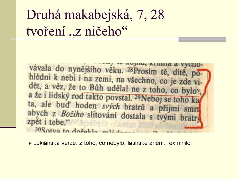 """Druhá makabejská, 7, 28 tvoření """"z ničeho v Lukiánská verze: z toho, co nebylo, latinské znění: ex nihilo"""