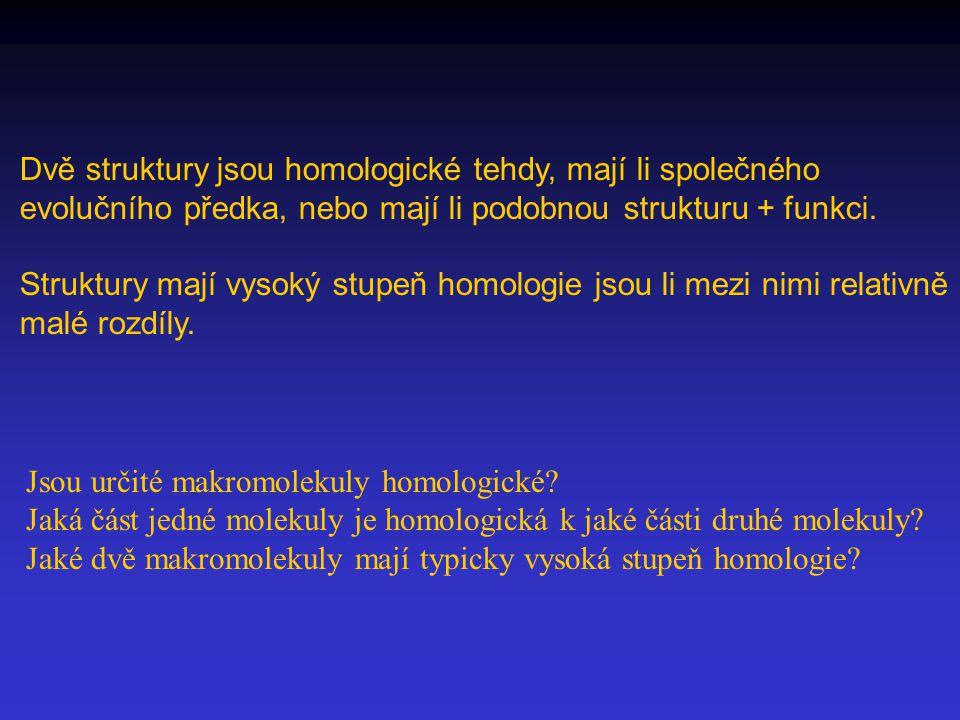 Dvě struktury jsou homologické tehdy, mají li společného evolučního předka, nebo mají li podobnou strukturu + funkci.