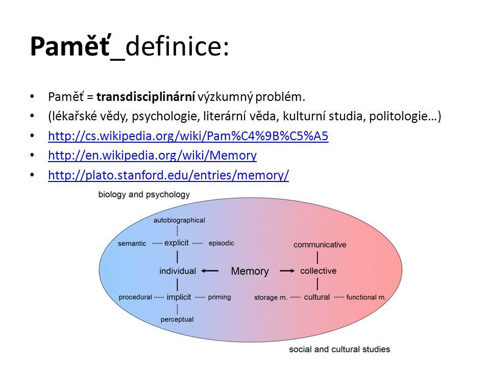 """Paměť_definice: *Od 80.a 90. let 20. století: Zvýšený zájem o """"paměť jako výzkumný problém."""