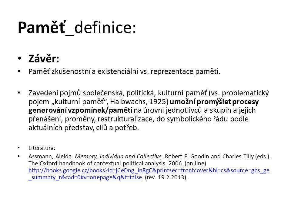 Paměť_definice: Závěr: Paměť zkušenostní a existenciální vs.