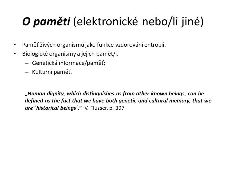 O paměti (elektronické nebo/li jiné) Genetická vs./ kulturní paměť Opory (kulturní) paměti: Vzduch: orální přenášení informací.